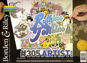 Borden & Riley #305 Ruthless & Toothless Artist Book